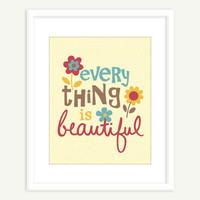 NEW - Typography Print - Everything Is Beautiful (Blue Red & Yellow) 8x10 Wall Art - Creative Artwork Home Dorm or Office Decor