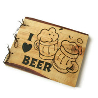 I Love Beer Book - Wooden Larger Beer Brew Notebook - Journal Wood Burnt -READY TO SHIP