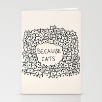 Because cats Stationery Cards by Kitten Rain