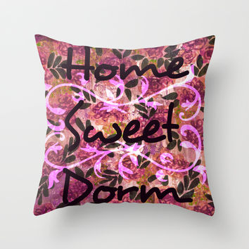 HOME SWEET DORM Colorful Floral Fine Art Trendy Typography Quote Feminine Pink Hipster Girly Cool Throw Pillow by EbiEmporium