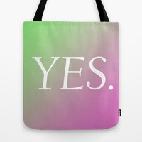 Yes. Tote Bag by minorthread | Society6
