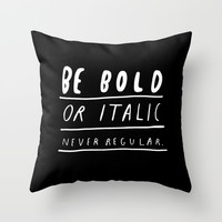 NEVER Throw Pillow by WASTED RITA