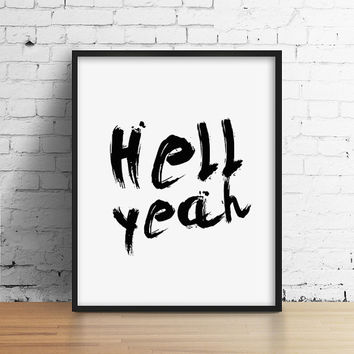 Hell Yeah Black and White Typography Art Print. Modern Home Decor. Minimalist Wall Art. Silly Print. Funny Print. Bedroom Decor..