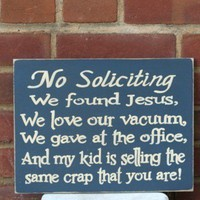 No Soliciting We Found Jesus We Love Our Vaccuum by icehousecrafts