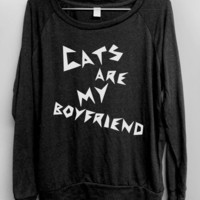Cats are my Boyfriend Sweatshirt BLACK - cat lovers