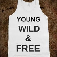 Young, WIld, & Free - Party Life Apparrel
