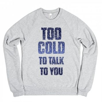 Too Cold to Talk