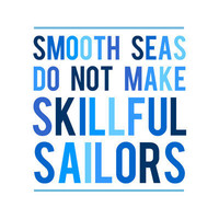 Smooth Seas Do Not Make - Nautical Print