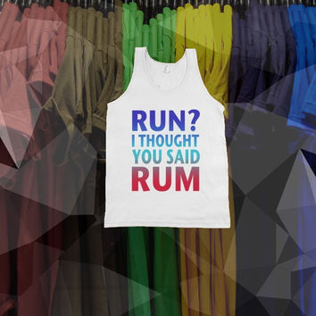 """Run? I Thought You Said Rum"""