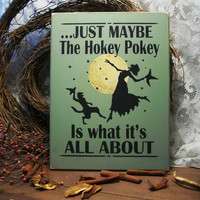 Just Maybe Witch Halloween Sign Wood Hokey Pokey