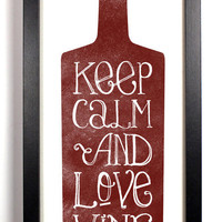 Stay Gold Media | Keep Calm And Love Wine, Typography Print,  5 x 10.5 | Online Store Powered by Storenvy