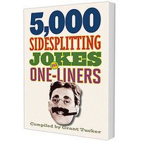5,000 Side Splitting Jokes And One-Liners Book