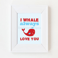 8x10 I Whale Always Love You on Luulla