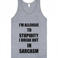 ALLERGIC TO STUPIDITY I BREAK OUT IN SARCASM TANK | Tank Top | Skreened