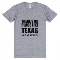 there's no place like texas aka home | Athletic T-shirt | Skreened