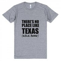 there's no place like texas aka home-Unisex Athletic Grey T-Shirt