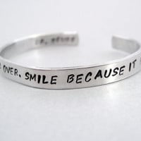 Dr Seuss Bracelet - Don&#x27;t Cry Because It&#x27;s Over - 2-Sided Hand Stamped Aluminum Cuff - customizable
