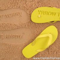 Don't Worry Be Happy - Sand Imprint Flip Flops