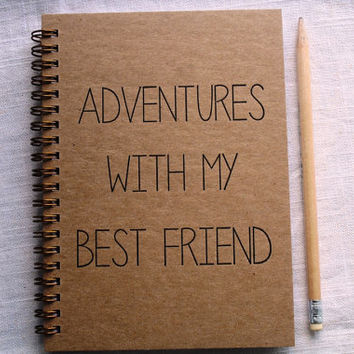 Adventures with my Best Friend - Letter pressed 5.25 x 7.25 inch journal