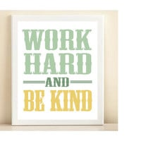 Aqua &amp; Yellow &quot;Work Hard and Be Kind&quot; print poster