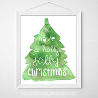 Have a Holly Jolly Christmas - 8 x 10 - Printable Wall Art - Download Digital File - Christmas Art