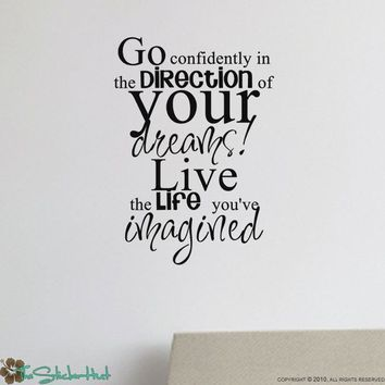 Go Confidently in the Direction of Your Dreams Live the Life youve Imagined Vinyl Wall Art Stickers Decals 860