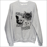 Insane Cat Posse Sweatshirt (ATTN: notate SIZE during checkout)