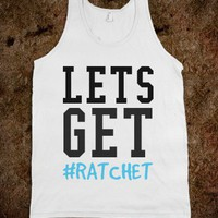 Let&#x27;s Get #Ratchet