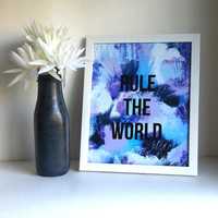 Rule the world inspirational quote 8.5 x 11 inch art print for baby nursery, dorm room, or home decor