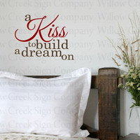 A kiss to build a dream on Vinyl Wall Lettering Words Decals Graphic Art