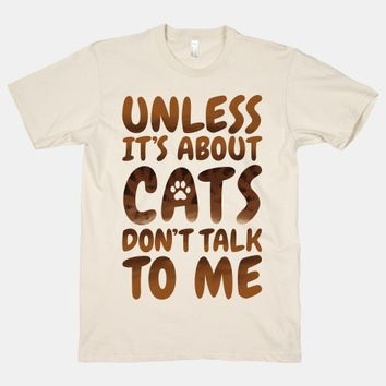 Unless It's About Cats Don't Talk To Me