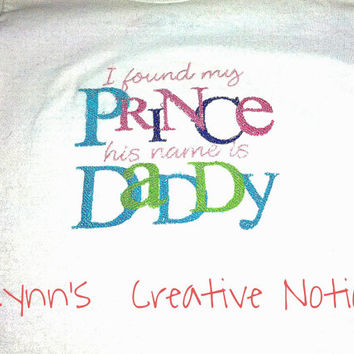 I found my prince his name his daddy girls embroidered tshirt, baby bodysuit