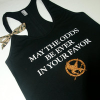 May The Odds Be Ever In Your Favorite - Out Fitness Tank Top Shirt