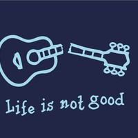 "Life Is Not Good TShirt--Parody of ""Life is Good"" Brand"