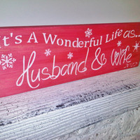 Wedding Sign Christmas Decoration &quot;It&#x27;s a Wonderful Life as Husband &amp; Wife&quot; w/ 2012 (or your year) snowflakes