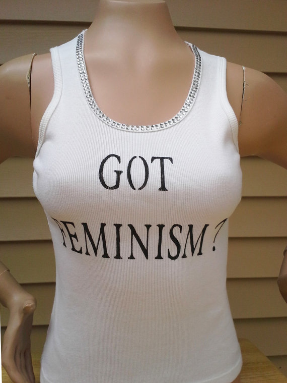 Shirt Feminist Tank Got Feminism Clothing Women's Rights Top White Sleeveless Feminine Fashion Diva Goddess Equal Activist Girl Power 170