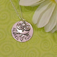 OWL Necklace - ALWAYS love YOU - Hand Stamped Jewelry - Gift for her - Best Friends -Gift box included