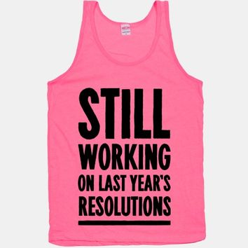 Still Working On Last Year's Resolutions