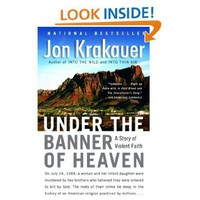 Amazon.com: Under the Banner of Heaven: A Story of Violent Faith (9781400032808): Jon Krakauer: Books