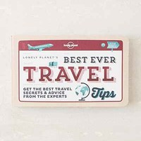 Best Ever Travel Tips: Get The Best Travel Secrets & Advice From The Experts By Lonely Planet - Assorted One