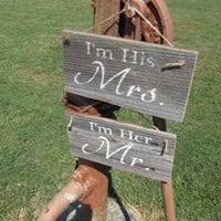 "Rustic wooden ""I'm Her Mr.""  & ""I'm His Mrs."" signs for your wedding made from reclaimed wood"