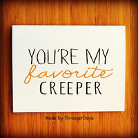 Halloween Card. &quot; You&#x27;re my Favorite Creeper&quot; Happy Halloween. Holidays