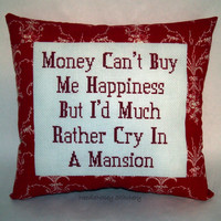 Funny Cross Stitch Pillow, Red Pillow, Money Can't Buy Happiness Quote