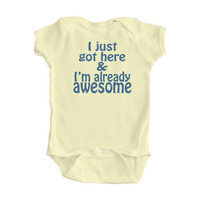 FREE SHIPPINGI&#x27;m already awesome Baby Bodysuit Size by apericots
