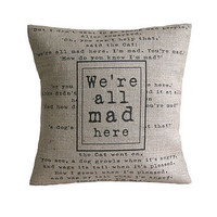 'We're All Mad Here' Cushion