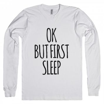 Ok, But First Sleep-Unisex White T-Shirt