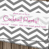 Printable DIY Cocktail party invitation, birthday, bridal shower,  baby shower  invite gray white Chevron