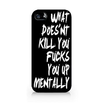 What Doesn't Kill You Fucks You Up Mentally - Funny Quotes - Hipster - iPhone 5/5S Black Case (C) Andre Gift Shop