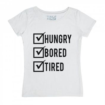 Hungry. Bored. Tired.-Female Snow T-Shirt