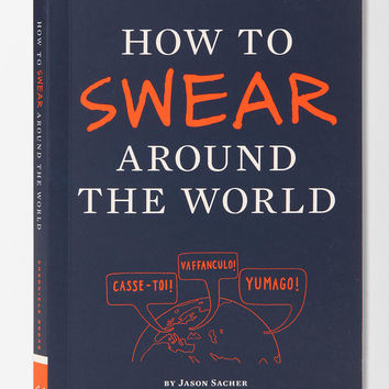 How To Swear Around World By Jason Sacher